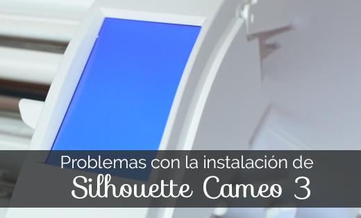Problemas con la Instalación de Silhouette Cameo 3