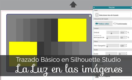Trazado Básico en Silhouette Studio 2: El manejo de la luz en nuestras imágenes.