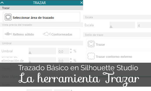Trazado Básico en Silhouette Studio 3: Uso de la herramienta Trazar.